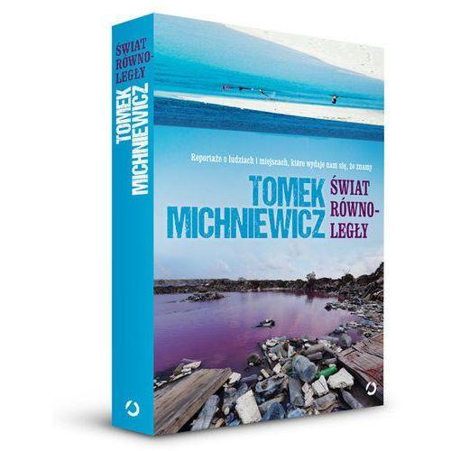 Świat równoległy, Tomek Michniewicz