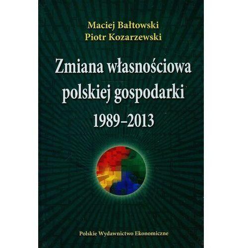 Zmiana własnościowa polskiej gospodarki 1989-2013, oprawa twarda