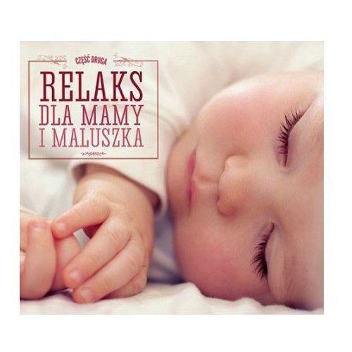 Różni Wykonawcy - Relaks Dla Mamy I Maluszka 2 (5901571093505)