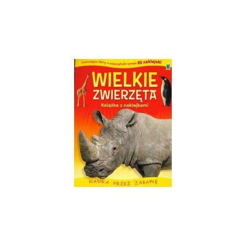 Książki o zwierzątkach z naklejkami Wielkie Zwierzęta, oprawa miękka