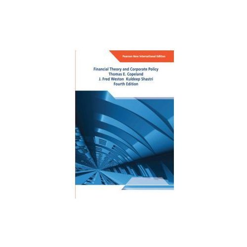 Financial Theory and Corporate Policy: Pearson New International Edition (9781292021584)