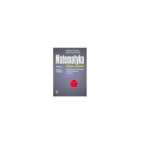 Matematyka 2 Zbiór zadań Kształcenie w zakresie podstawowym i rozszerzonym