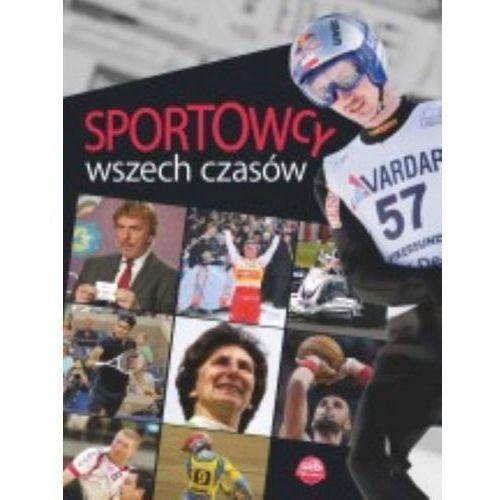 Sportowcy wszech czasów - Szymanowski P. (118 str.)
