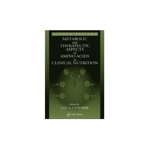 Metabolic & Therapeutic Aspects of Amino Acids in Clinical Nutrition (9780849313820)