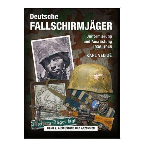 Deutsche Fallschirmjäger. Uniformen und Ausrüstung 1936 - 1945. Bd.2