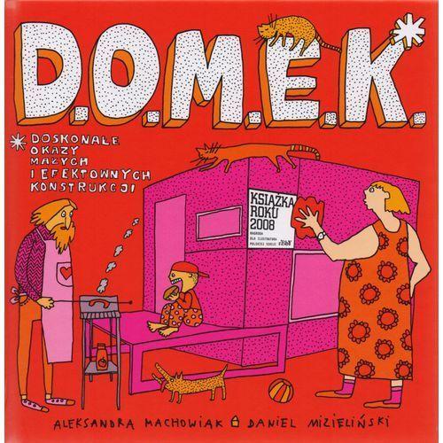"""Książka """"D.o.m.e.k."""" Wydawnictwo Dwie Siostry 9788360850305, oprawa twarda"""