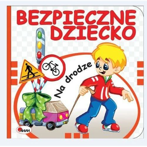 Bezpieczne dziecko Na drodze, oprawa kartonowa
