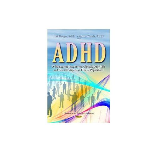 ADHD - a Transparent Impairment, Clinical, Daily-Life and Research Aspects in Diverse Populations (9781633210479)