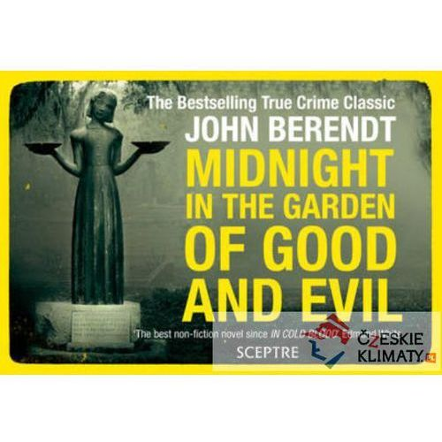 Midnight In The Garden Of Good And Evil : A Savannah Story, Berendt, John
