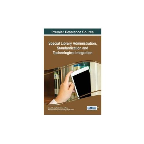 Special Library Administration, Standardization and Technological Integration (9781466695429)