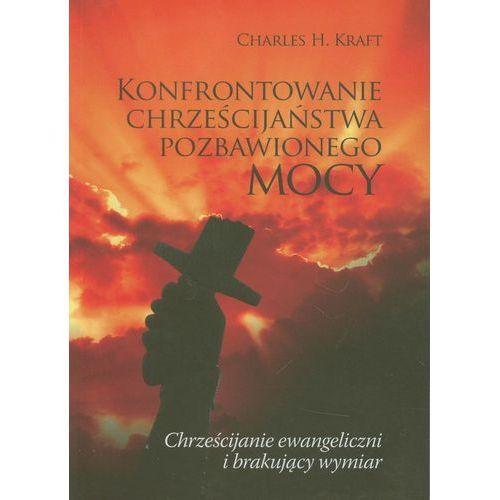 Konfrontowanie chrześcijaństwa pozbawionego mocy. Chrześcijanie ewangeliczni i brakujący wymiar, dobry skarbiec