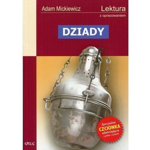 Adam Mickiewicz. Dziady - lektury z omówieniem, liceum i technikum. (9788373271838)