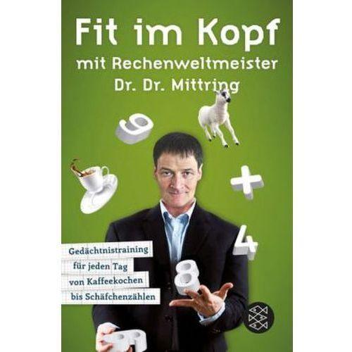 Fit im Kopf mit Rechenweltmeister Dr. Dr. Mittring Mittring, Gert (9783596189366)