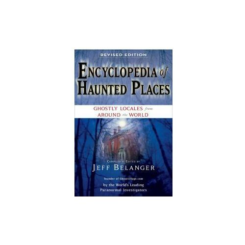Encyclopedia of Haunted Places (9781601630827)