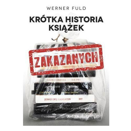 Krótka historia książek zakazanych - Jeśli zamówisz do 14:00, wyślemy tego samego dnia. Darmowa dostawa, już od 300 zł., Muza