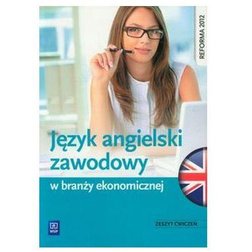 Język angielski zawodowy w branży ekonomicznej Zeszyt ćwiczeń Badowska-Kionka Joanna