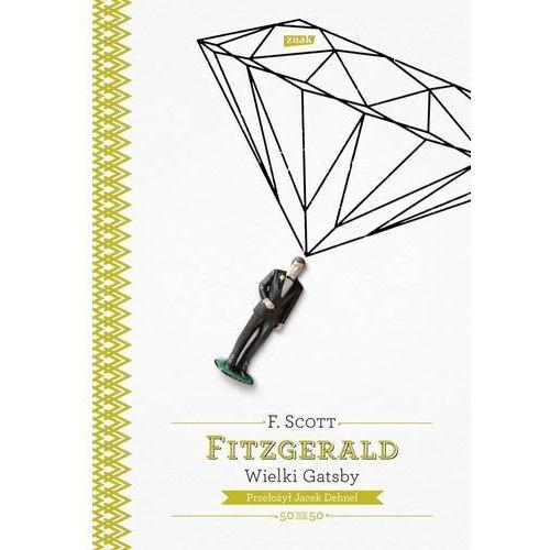 Wielki Gatsby [Fitzgerald Francis Scott] (9788324020607)