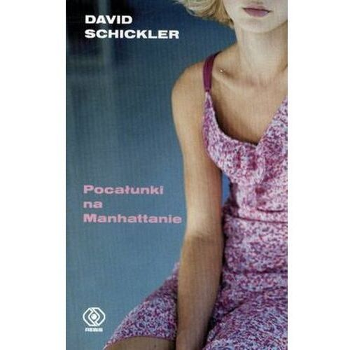 POCAŁUNKI NA MANHATTANIE WYD. KIESZONKOWE David Schickler, David Schickler