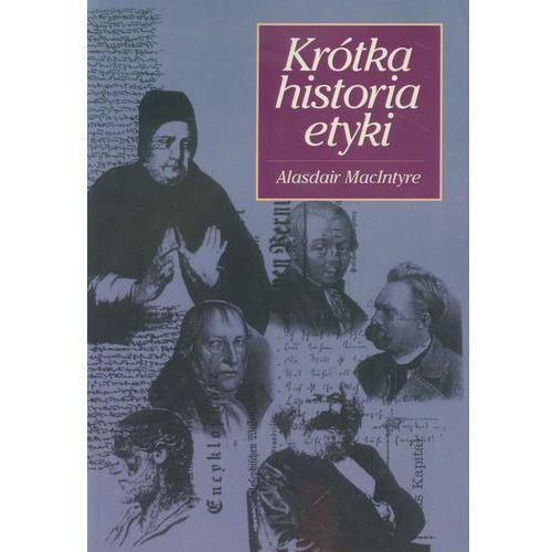 Krótka historia etyki. Filozofia moralności od czasów Homera do XX wieku (348 str.)