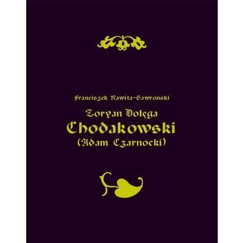 Zoryan Dołęga Chodakowski (Adam Czarnocki) - Franciszek Rawita Gawroński - ebook