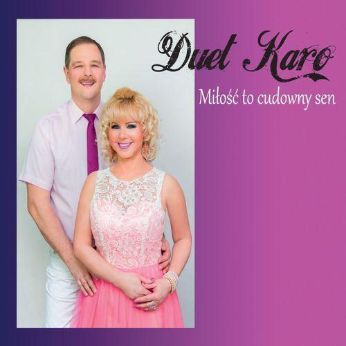 Miłość to cudowny sen (cd) - duet karo. darmowa dostawa do kiosku ruchu od 24,99zł marki Warner music