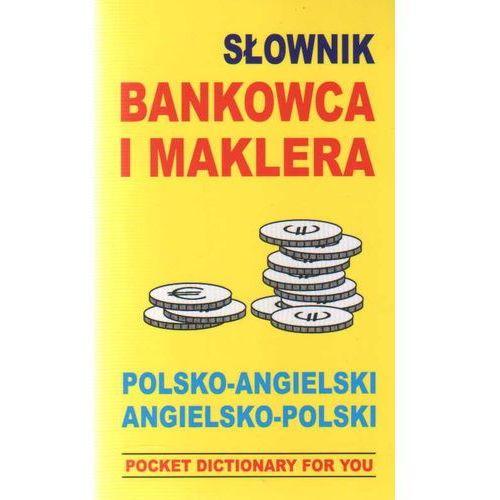 Słownik bankowca i maklera angielsko-polski, polsko-angielski (2010)
