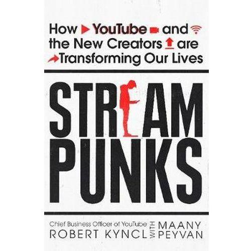 Streampunks, Kyncl, Robert / Peyvan, Maany