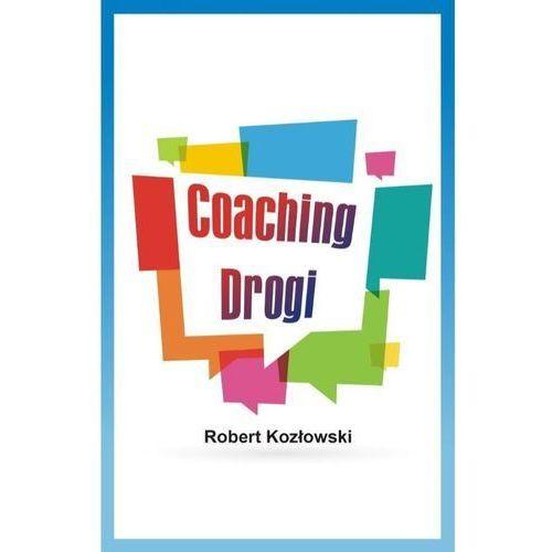 Coaching Drogi - Robert Kozłowski (84 str.)
