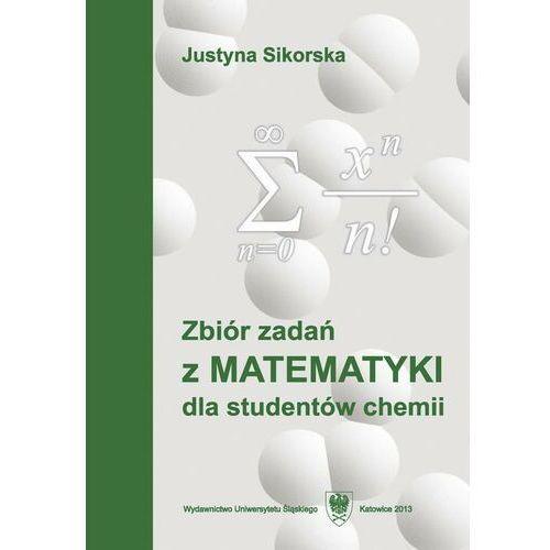 Zbiór zadań z matematyki dla studentów chemii. Wyd. 5. - Justyna Sikorska - ebook