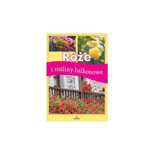 Róże i rośliny balkonowe. Darmowy odbiór w niemal 100 księgarniach!