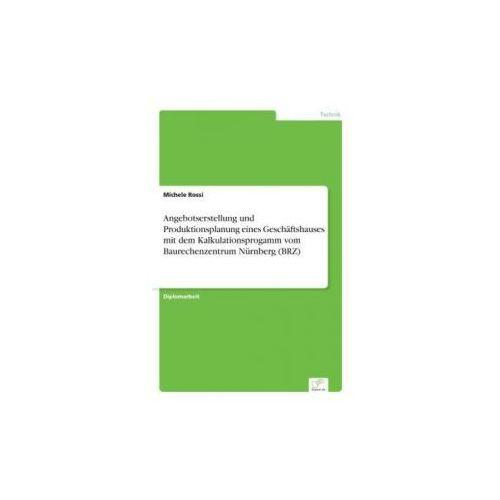 Angebotserstellung und Produktionsplanung eines Geschäftshauses mit dem Kalkulationsprogamm vom Baurechenzentrum Nürnberg (BRZ)