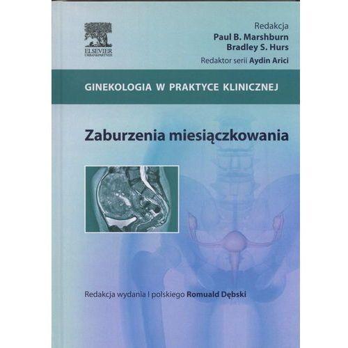Zaburzenia miesiączkowania. Seria Ginekologia w Praktyce Klinicznej. (208 str.)