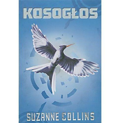 Suzanne Collins. Igrzyska śmierci #3 - Kosogłos., Suzanne Collins