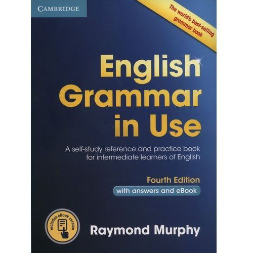 English Grammar in Use Book with Answers and Interactive eBook: Self-Study Reference and Practice Book for Intermediate Learners of English (2016)