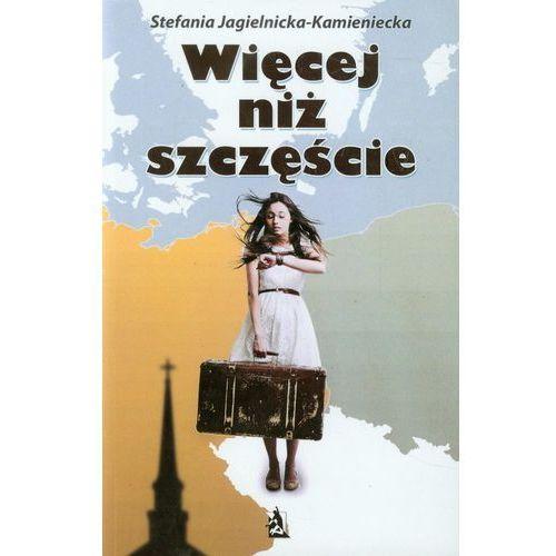 Więcej niż szczęście - Stefania Jagielnicka-Kamienicka, oprawa miękka