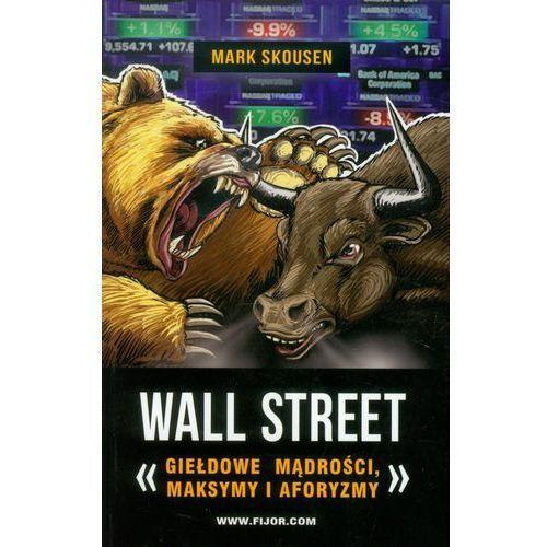 Wall Street Giełdowe mądrości maksymy i aforyzmy (9788389812889)