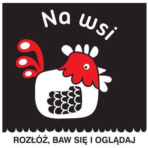 Rozłóż baw się i oglądaj Na wsi - Praca zbiorowa, Wydawnictwo Wilga