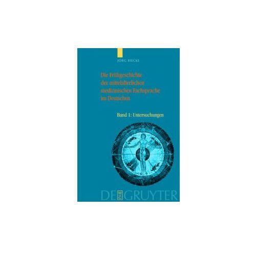 Die Frühgeschichte der mittelalterlichen medizinischen Fachsprache im Deutschen, 2 Bde. (9783110178289)