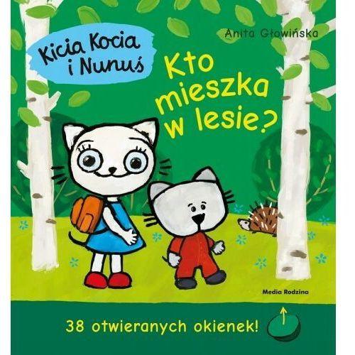 Anita Głowińska - Kicia Kocia i Nunuś. Kto mieszka w lesie?