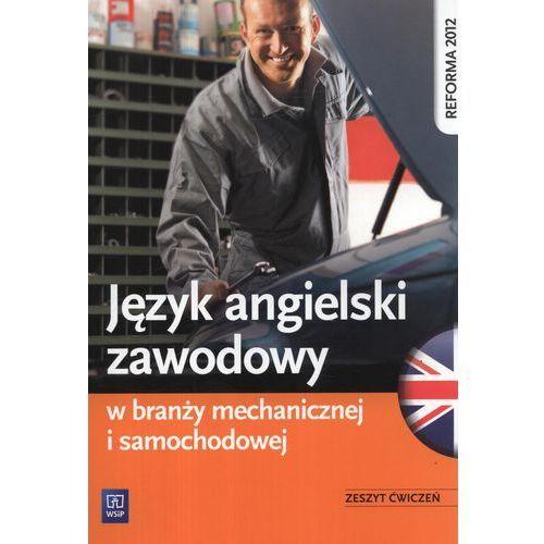 Język angielski zawodowy w branży mechanicznej i samochodowej. Ćwiczenia (9788302136177)