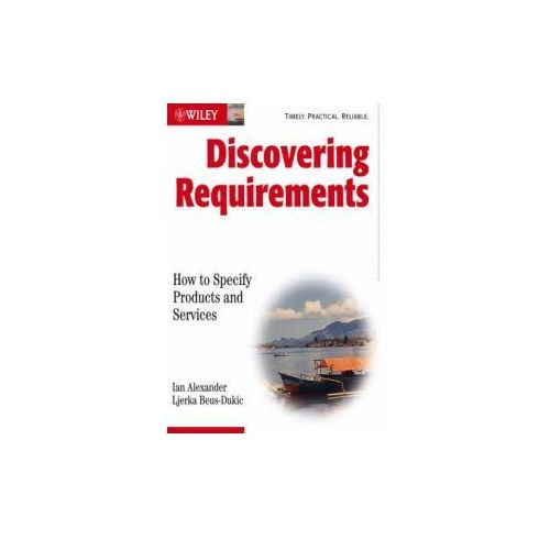 Discovering Requirements. How to Specify Products and Services (9780470712405)