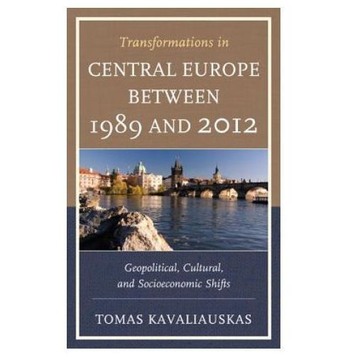 Transformations in Central Europe between 1989 and 2012 (9780739197318)