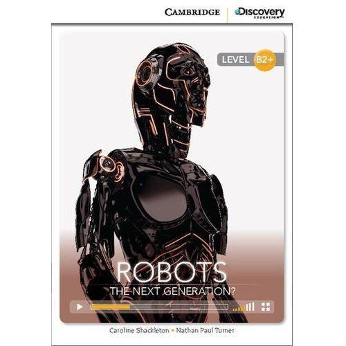 Robots: The Next Generation? Cambridge Discovery Education Interactive Readers (z kodem) (9781107677623)