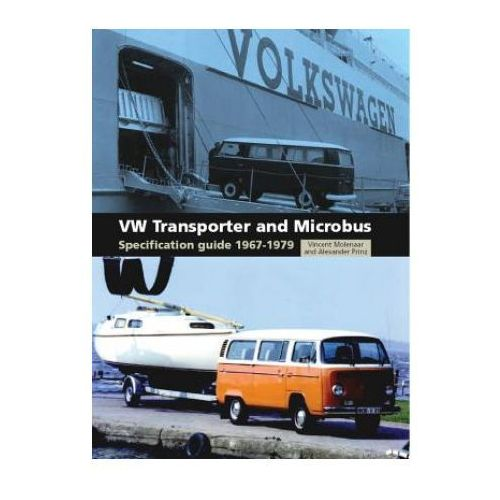 VW Transporter and Microbus Specification Guide 1967-1979 (9781847974808)
