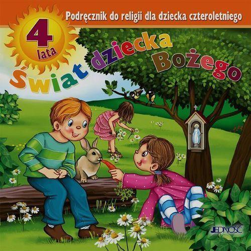 Nauczanie przedszkolne, religia, Świat dziecka Bożego, podręcznik do religii dla dziecka czteroletniego, Jedność, Jerzy Snopek