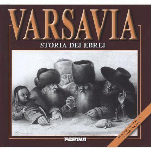 Varsavia. Storia dei ebri. Warszawa. Historia Żydów (wersja włoska), Festina