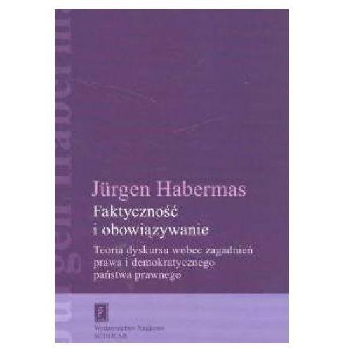 Faktyczność i obowiązywanie - Jurgen Habermas