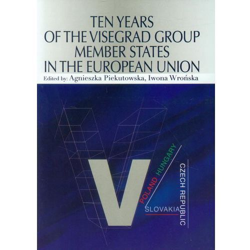 Ten years of the visegrad group members states in the european union * natychmiastowa wysyłka od 3,99 (2015)
