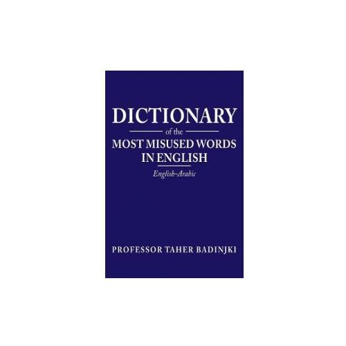DICTIONARY OF THE MOST MISUSED WORDS IN (9781543744156)