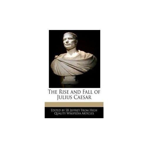 rise and fall of julius caesar essays Essays and criticism on william shakespeare's julius caesar - sample essay outlines.